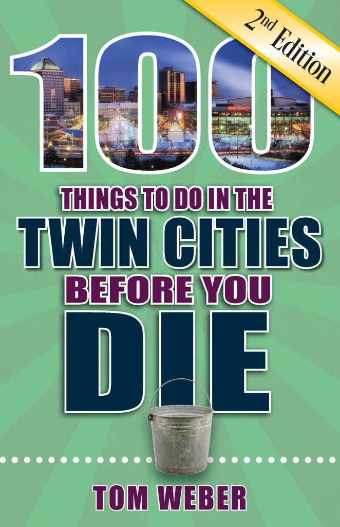 100 Things to Do in the Twin Cities Before You Die, Second Edition cover